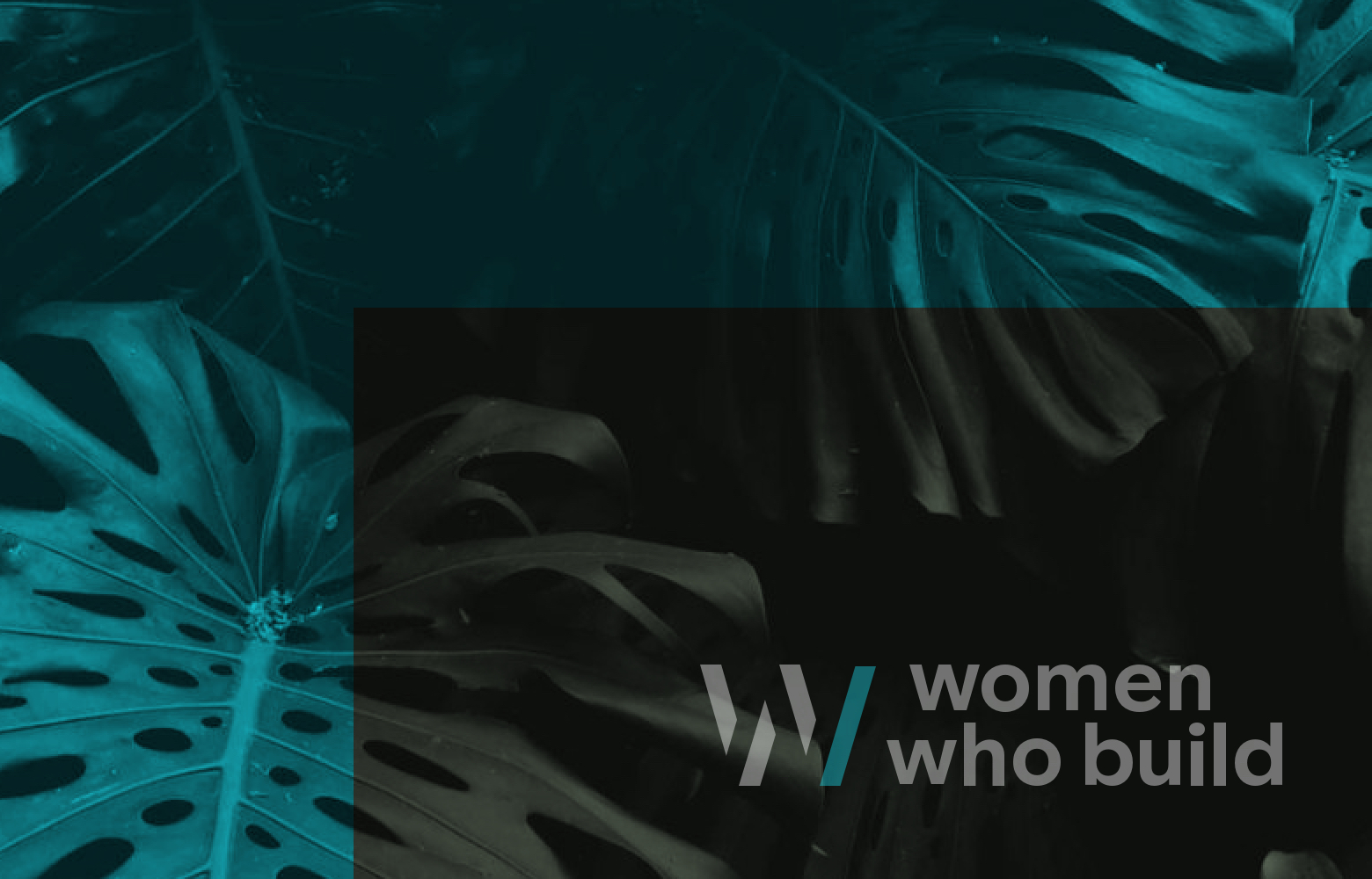Women Who Build logo against cyan foliage.